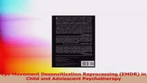 Eye Movement Desensitization Reprocessing EMDR in Child and Adolescent Psychotherapy Download