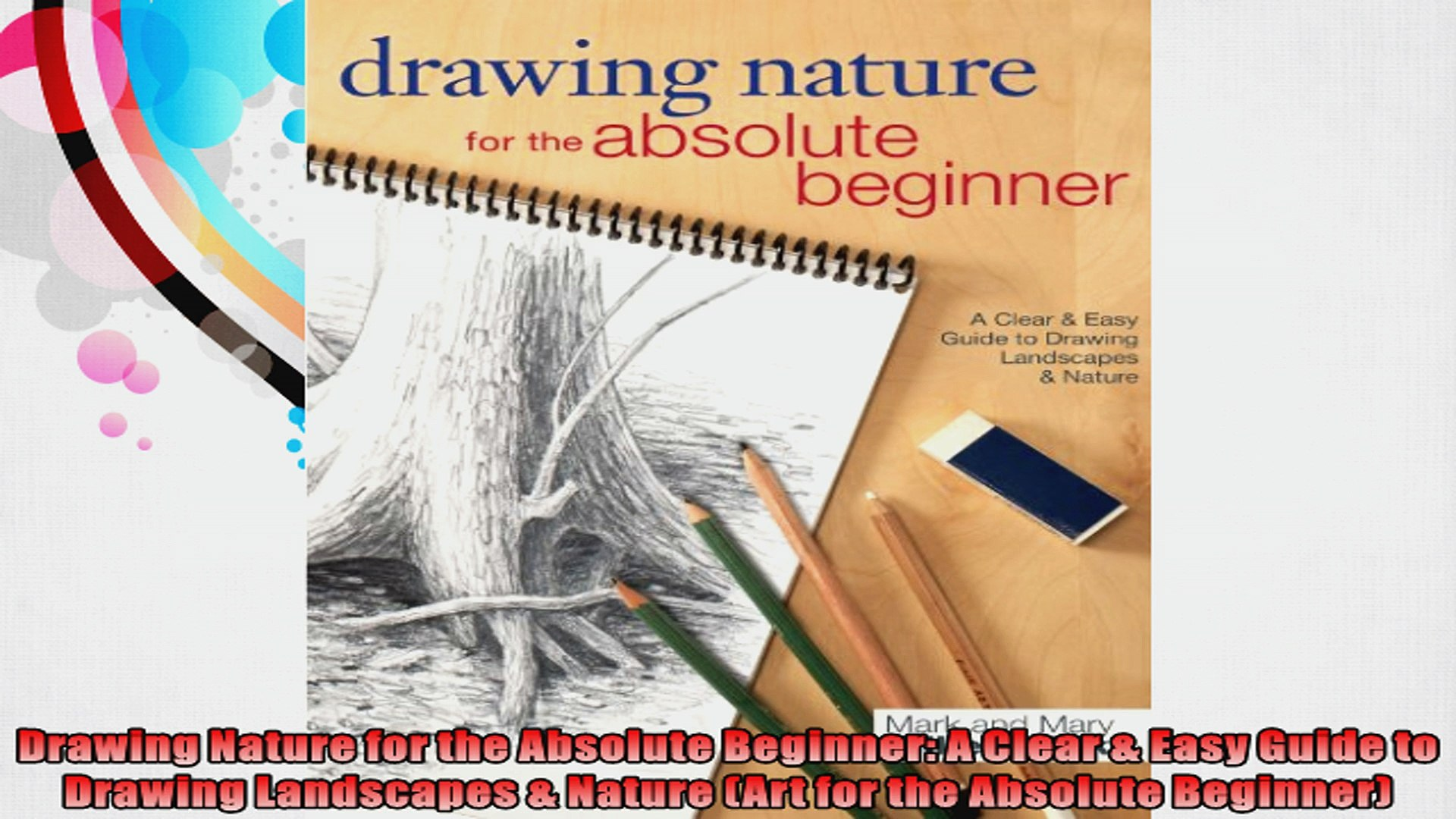 Drawing Nature For The Absolute Beginner A Clear Easy Guide