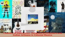 Read  Theaters of Conversion Religious Architecture and Indian Artisans in Colonial Mexico EBooks Online
