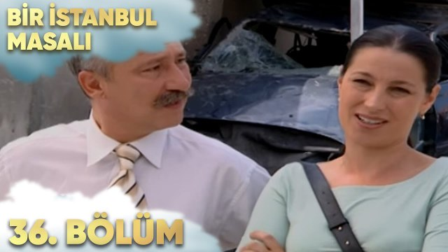 Bir İstanbul Masalı 36. Bölüm