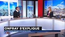 Michel Onfray répond à ses détracteurs