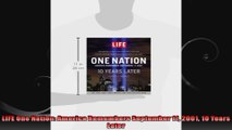 LIFE One Nation America Remembers September 11 2001 10 Years Later