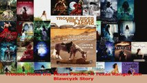 Read  Trouble Rides the Texas Pacific A Texas Ranger Jim Blawcyzk Story Ebook Free