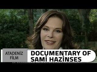 Documentary of Sami Hazinses