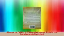 5d6eb76a10176 Read Book Slaves to Faith: A Therapist Looks Inside the ...