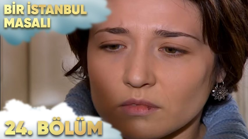 Bir İstanbul Masalı 24. Bölüm