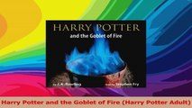 Harry Potter and the Goblet of Fire Harry Potter Adult Read Online