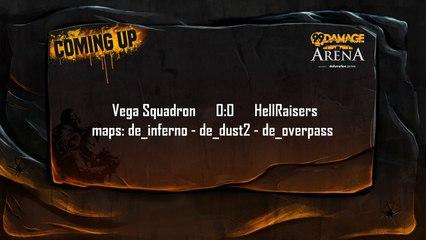 HellRaisers vs Vega Squadron @19cet 99Damage Arena (REPLAY) (2015-11-26 18:58:28 - 2015-11-26 19:24:00)