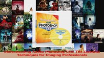 Read  Understanding Adobe Photoshop CS6 The Essential Techniques for Imaging Professionals Ebook Free