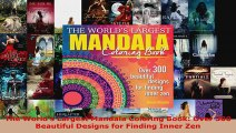 Read  The Worlds Largest Mandala Coloring Book Over 300 Beautiful Designs for Finding Inner Ebook Free