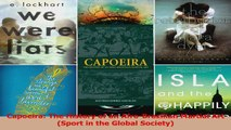 Read  Capoeira The History of an AfroBrazilian Martial Art Sport in the Global Society PDF Online