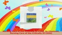 Nursing Care of the Critically Ill Child 3e Hazinski Nursing Care of the Critically Ill Read Online