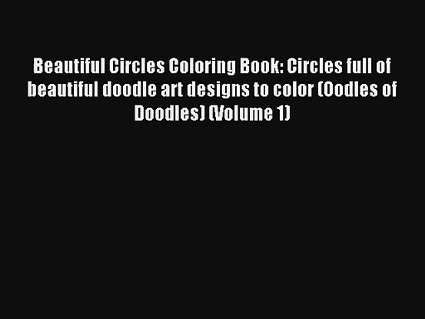 Beautiful Circles Coloring Book: Circles full of beautiful doodle art designs to color (Oodles