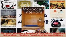 PDF Download  Moroccan Interiors  Interieurs Marocains  Interieurs in Marokko  English French and Download Full Ebook