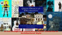 PDF Download  Greek Design and Decoration Three Centuries of Architectural Style Download Full Ebook