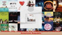PDF Download  Another City Urban Life and Urban Spaces in the New American Republic Read Full Ebook