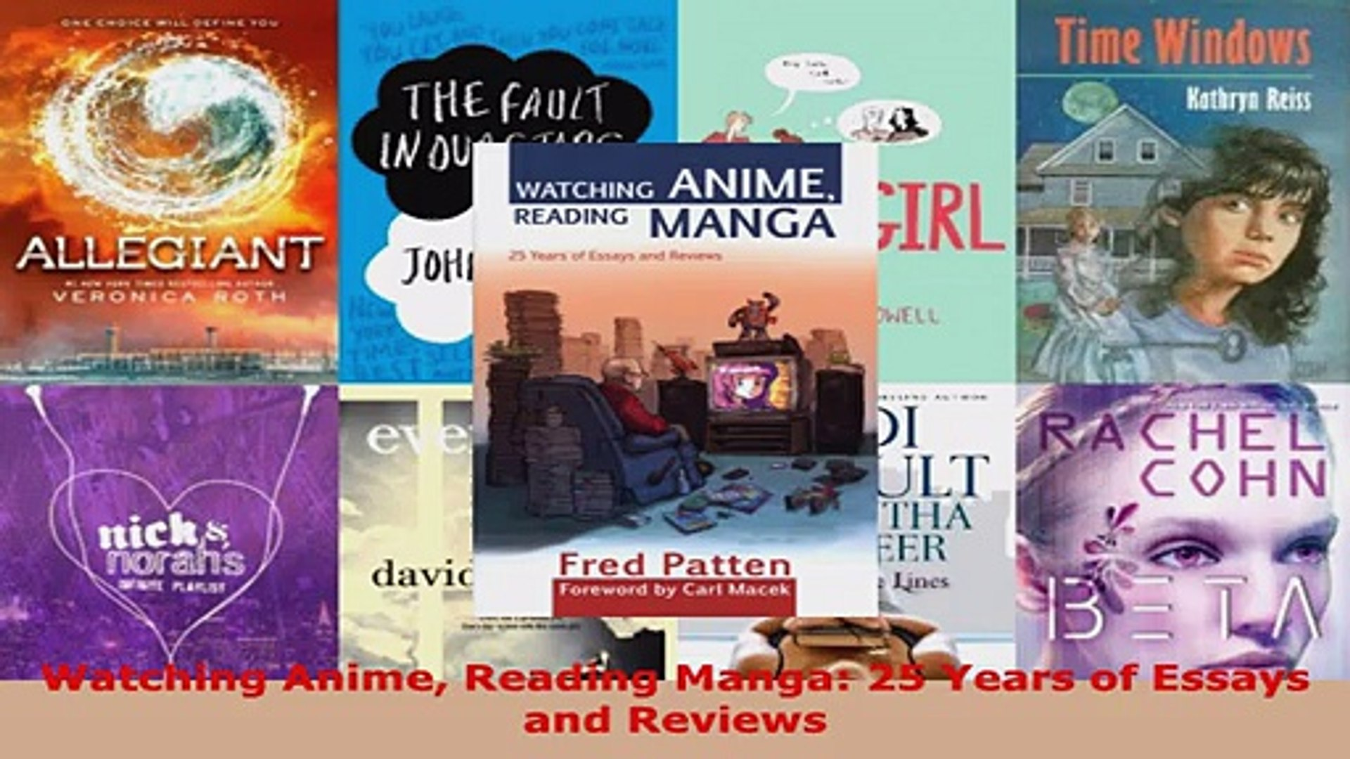 Read  Watching Anime Reading Manga 25 Years of Essays and Reviews Ebook Free