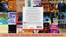 Read  Love Your Job The New Rules for Career Happiness EBooks Online