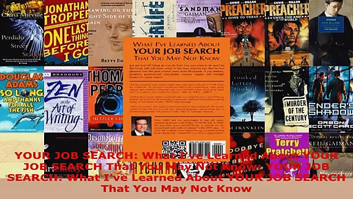 Read  YOUR JOB SEARCH What Ive Learned About YOUR JOB SEARCH That You May Not Know YOUR JOB Ebook Free