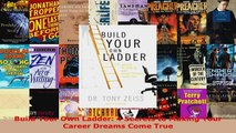 Download  Build Your Own Ladder 4 Secrets to Making Your Career Dreams Come True Ebook Free