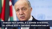 Daesh: Fabius fait appel à l'armée syrienne, al-Assad est-il devenu fréquentable?