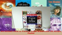 Read  Art School How to Paint  Draw Watercolor Oil Acrylic Pastel PDF Free