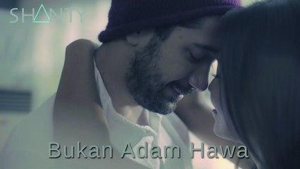 Shanty - Bukan Adam Hawa (Official Music Video)