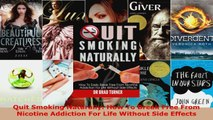 Download  Quit Smoking Naturally How To Break Free From Nicotine Addiction For Life Without Side PDF Free