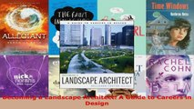Read  Becoming a Landscape Architect A Guide to Careers in Design Ebook Free