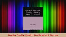 Read  Really Really Really Really Weird Stories Ebook Free