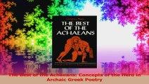 Die Besten der Achäer Konzepte der Held in der Archaischen griechischen Poesie Ebook Online