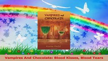 Vampires And Chocolate Blood Kisses Blood Tears Read Online
