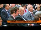 Gjermania: Debati bëhet në Parlament - Top Channel Albania - News - Lajme
