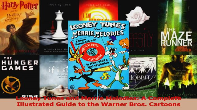 Download  Looney Tunes and Merrie Melodies A Complete Illustrated Guide to the Warner Bros Ebook online