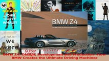 Read  BMW Z4 Design Development and ProductionHow BMW Creates the Ultimate Driving Machines Ebook Free