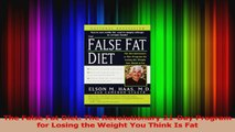 Read  The False Fat Diet The Revolutionary 21Day Program for Losing the Weight You Think Is PDF Free