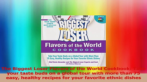 The Biggest Loser Flavors of the World CookbookTake your taste buds on a global tour Read Online