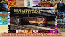 Read  Diesel Locomotives The First 50 Years A Guide to Diesels Built Before 1972 Railroad Ebook Free
