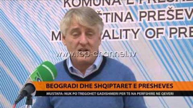 Beogradi dhe shqiptarët e Preshevës - Top Channel Albania - News - Lajme
