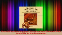 PDF Download  French Furniture Makers The Art of the Ébéniste from Louis XIV to the Revolution Download Full Ebook