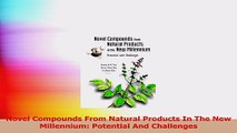 Novel Compounds From Natural Products In The New Millennium Potential And Challenges Download