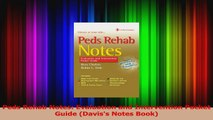 Peds Rehab Notes Evaluation and Intervention Pocket Guide Daviss Notes Book Download