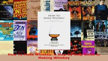 Read  How To Make Whiskey A StepbyStep Guide to Making Whiskey EBooks Online
