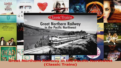 Read Great Northern Railway in the Pacific Northwest Classic