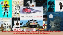 Read  Rails Across Canada The History of Canadian Pacific and Canadian National Railways PDF Online