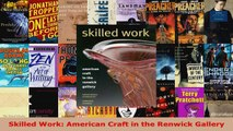 Read  Skilled Work American Craft in the Renwick Gallery Ebook Free