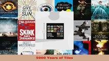 Read  5000 Years of Tiles EBooks Online