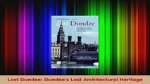 Download  Lost Dundee Dundees Lost Architectural Heritage PDF Free