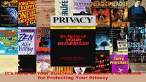Read  Its None of Your Business  A Consumers Handbook for Protecting Your Privacy EBooks Online