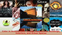 Read  Color in Architecture  Design Methods for Buildings Interiors and Urban Spaces EBooks Online